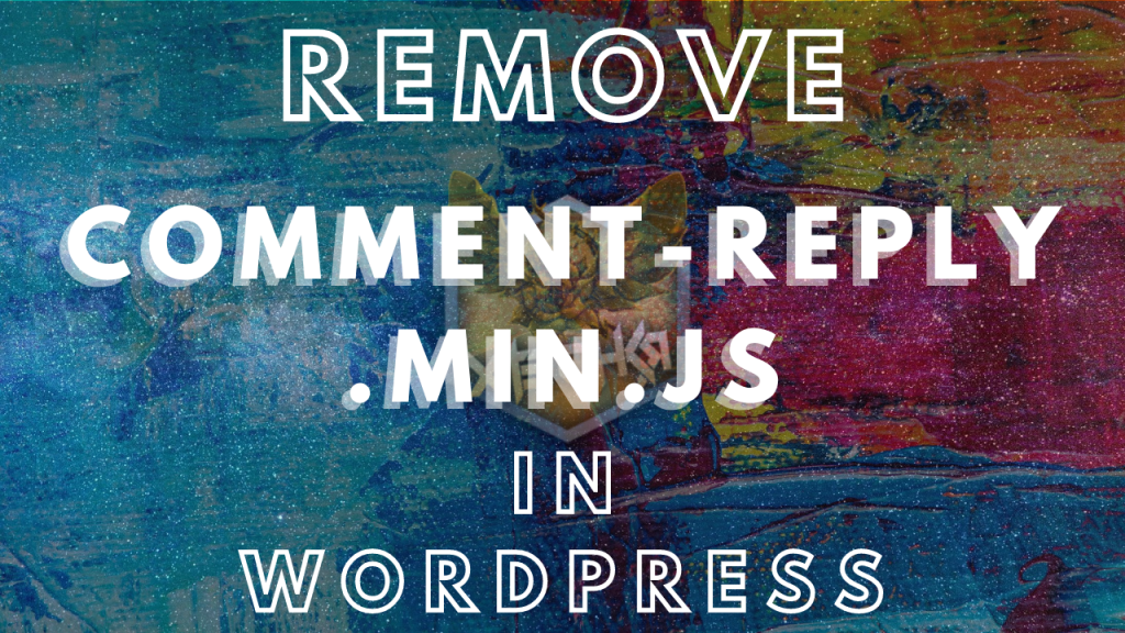 How to remove comment-reply.min.js